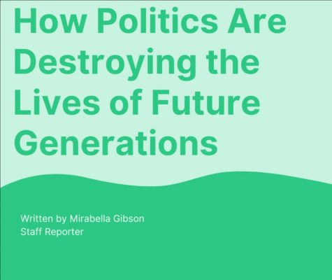 Staff Reporter, Mirabella Gibson, gives her take on how political views will take a toll on generations to come.