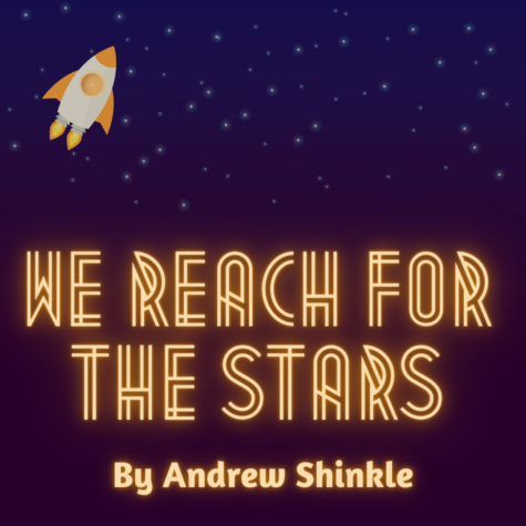 The journalism class was tasked with creating a 100 word story. Andrew wrote his about reaching for the stars.