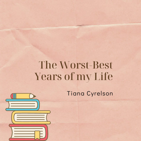 The Worst-Best Years of my Life
